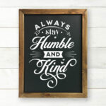 Always be humble and kind printable