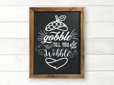 Printable Chalkboard Art Gobble Till You Wobble