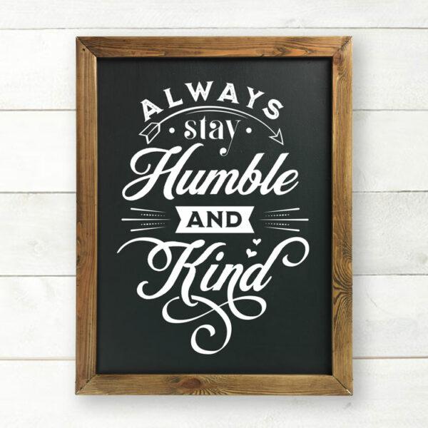 Always Stay Humble and Kink Printable